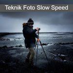 Teknik Slow Speed