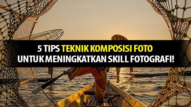Teknik Komposisi Foto